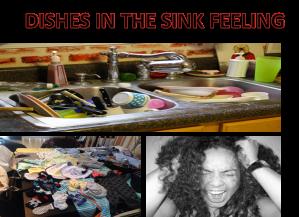 dishe in the sink feeling